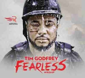 Fearless Wrshp BY Tim Godfrey